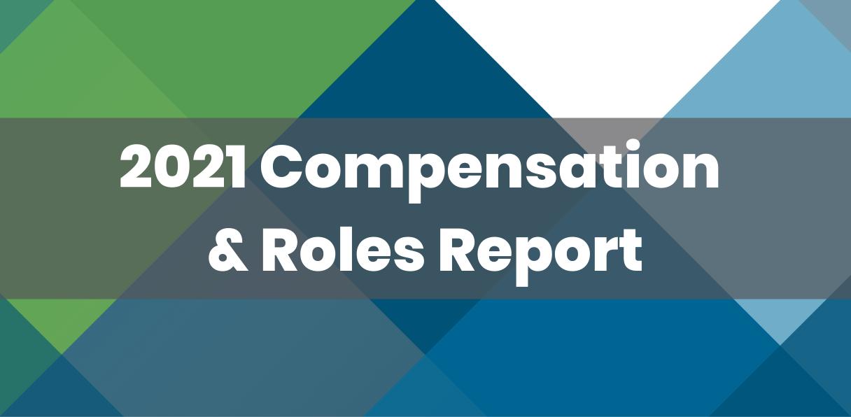 2021 Compensation & Roles Report