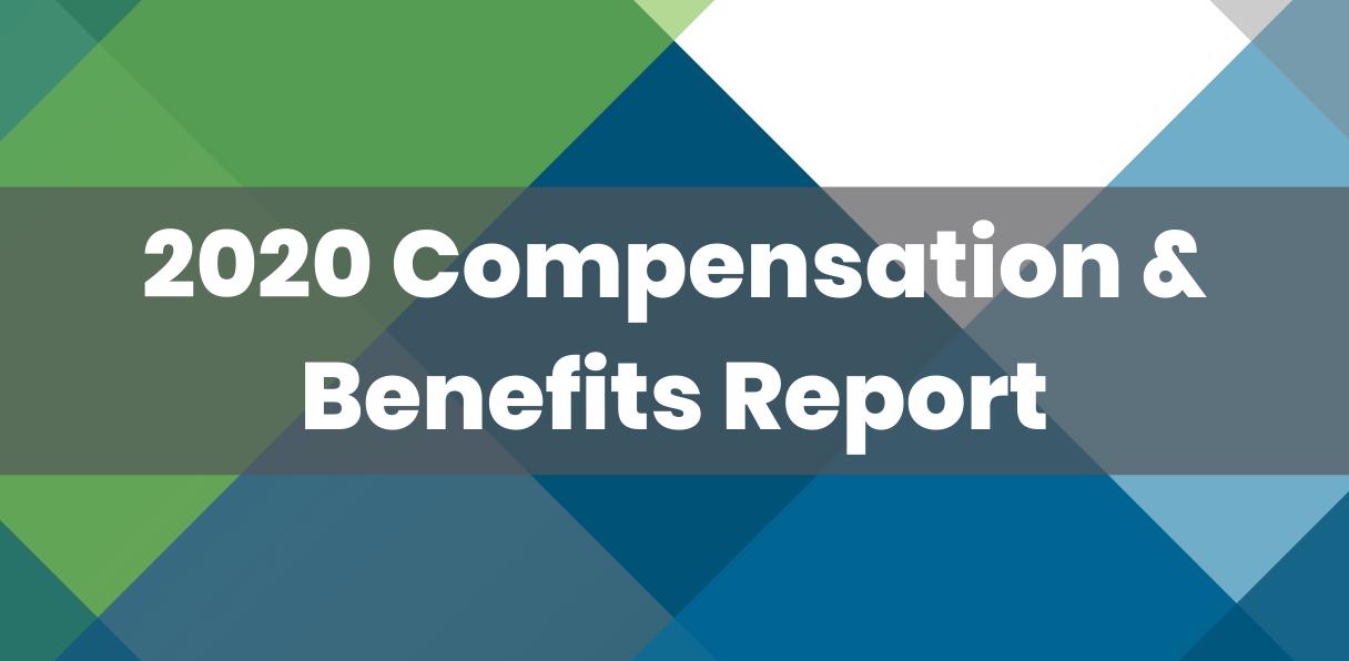 2020 Compensation & Benefits Report