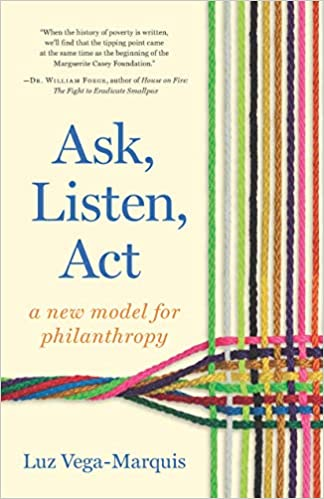 Ask, Listen, Act: A New Model for Philanthropy