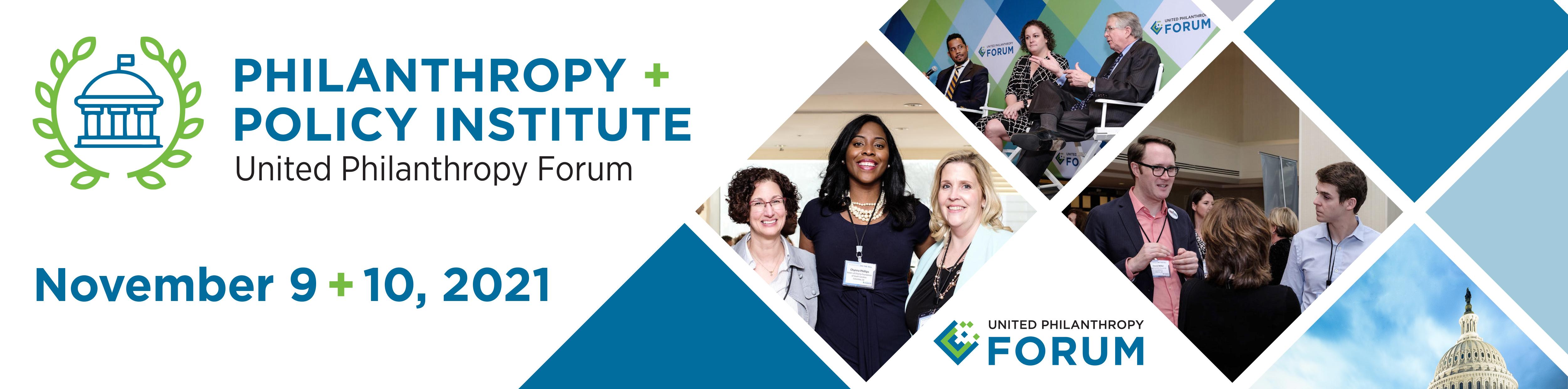Philanthropy + Policy Institute: November 9-10, 2021