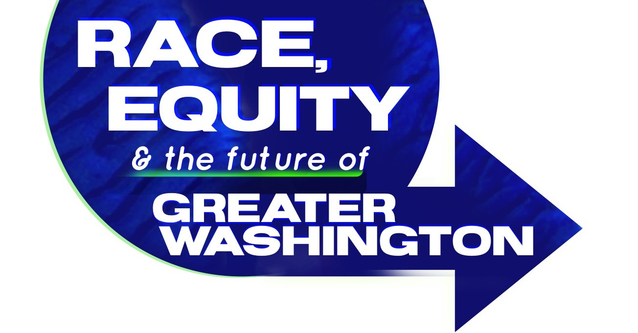 Race, Equity & The Future of Greater Washington Regional Summit