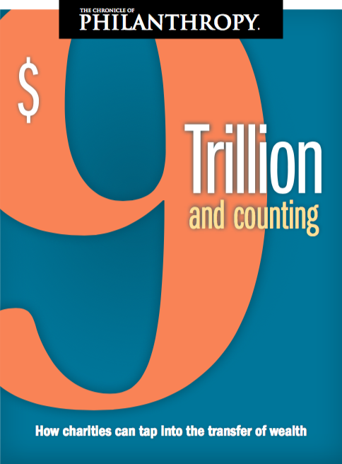 New Report: $9 Trillion and Counting: How Charities Can Tap Into the Transfer of Wealth